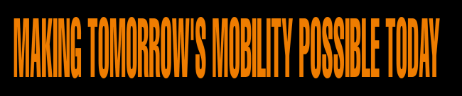 MAKING TOMORROW'S MOBILITY POSSIBLE TODAY
