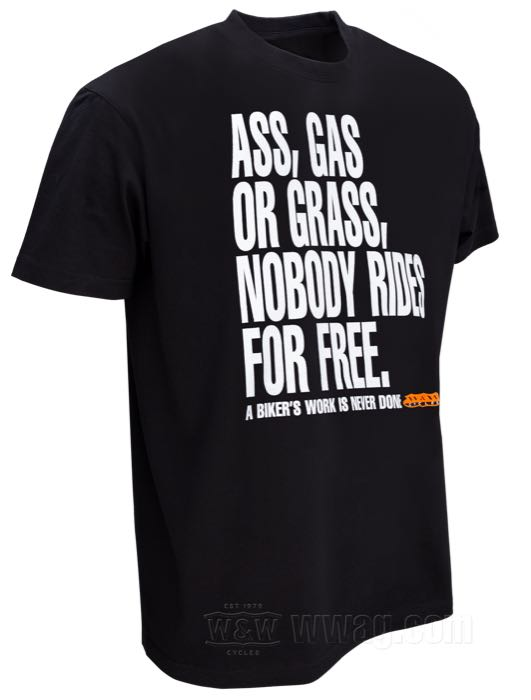W&W ASS, GAS OR GRASS T-Shirts