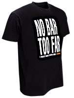 W&W NO BAR TOO FAR T-Shirts